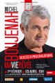 Michel Boujenah, Ma Vie révêe